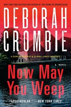 English mystery writers: Now May You Weep by Deborah Crombie