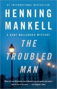 Farewell Kurt Wallander: The Troubled Man by Henning Mankell