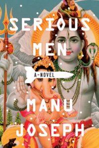 India today: Serious Men by Manu Joseph