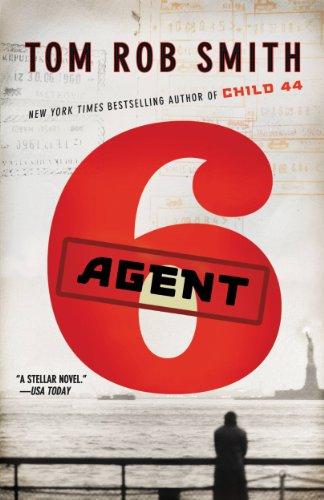 superb suspense novel: Agent 6 by Tom Rob Smith
