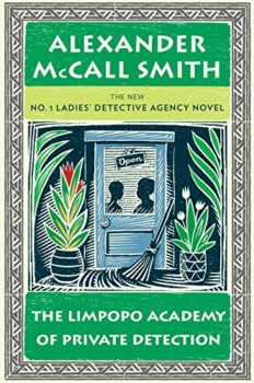 exceptional tale: The Limpopo Academy of Private Detection by Alexander McCall Smith