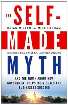ongoing political debate: The Self-Made Myth by Brian Miller and Mike Lapham