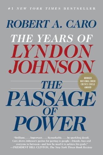 Lyndon Johnson: The Passage of Power by Robert A. Caro