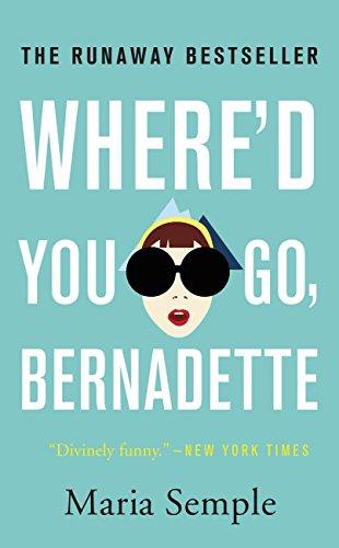 Where'd You Go, Bernadette? - Maria Semple