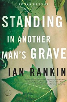 Present-day Scotland: Standing in Another Man's Grave by Ian Rankin