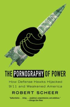 Pentagon waste: The Pornography of Power by Robert Scheer