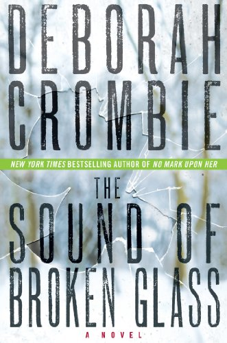 mystery writer: The Sound of Broken Glass by Deborah Crombie
