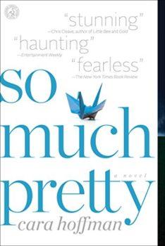 unbearable suspense: So Much Pretty by Cara Hoffman