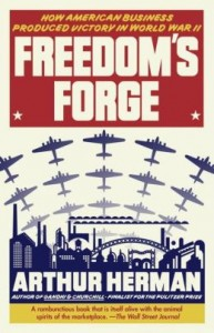 common purpose: Freedom's Forge by Arthur Herman