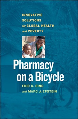 delivering healthcare: Pharmacy on a Bicycle by Eric C. Bing and Marc J. Epstein