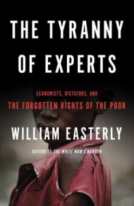 economic development: The Tyranny of Experts by William Easterly