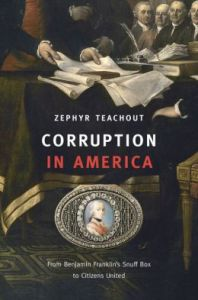 Citizens United: Corruption in America by Zephyr Teachout