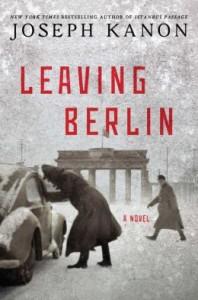 historical spy novels: Leaving Berlin by Joseph Kanon