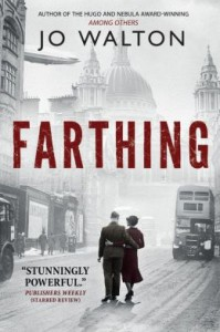 Farthing is chilling alternate history.