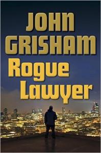 American police: Rogue Lawyer by John Grisham