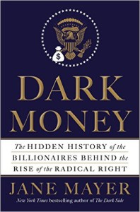politics - Dark Money - Jane Mayer