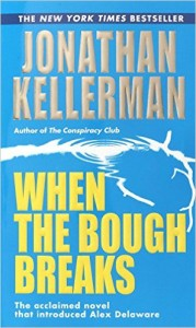 Child psychologist solves a murder in When the Bough Breaks by Jonathan Kellerman