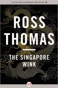 1960s singapore: The Singapore Wink by Ross Thomas