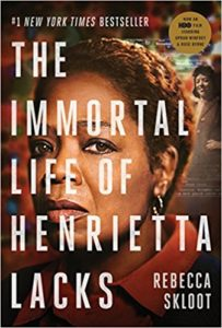 science history - the immortal life of henrietta lacks - rebecca skloot