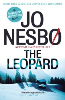 The Leopard by Jo Nesbo, a Harry Hole thriller