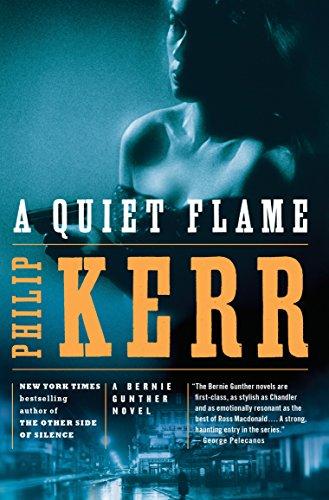 Bernie Gunther novels - A Quiet Flame - Philip Kerr
