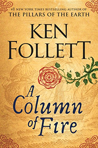 Kingsbridge saga: A Column of Fire by Ken Follett