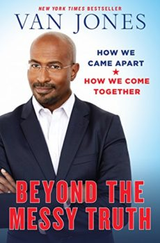 A hopeful critique: Beyond the Messy Truth by Van Jones