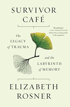 inherited PTSD: Survivor Cafe by Elizabeth Rosner