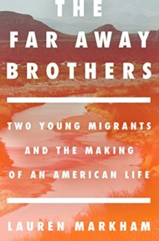 Illegal immigrants: The Far Away Brothers by Lauren Markham