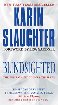 Grant County series: Blindsighted by Karin Slaughter