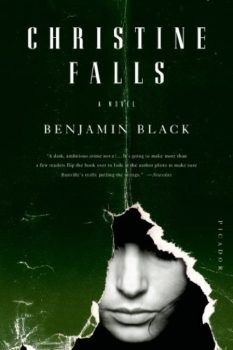Quirke series: Christine Falls by Benjamin Black