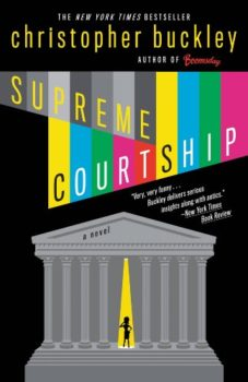 Christopher Buckley's satire: Supreme Courtship by Christopher Buckley